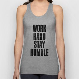 Work Hard Stay Humble black and white typography poster black-white design home decor bedroom wall Unisex Tank Top