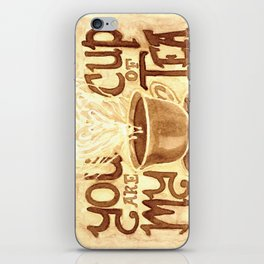 You are My Cup of Tea iPhone Skin