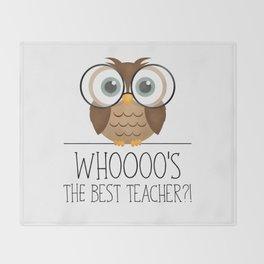 Whoooo's The Best Teacher?! Throw Blanket