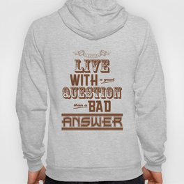 Live with a good Question Hoody