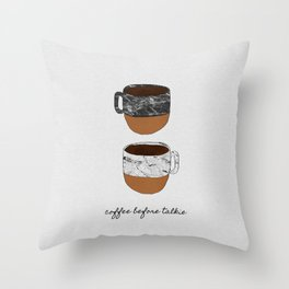 Coffee Before Talkie Throw Pillow