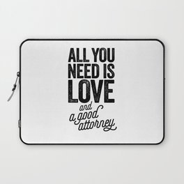 All You Need Is Love And A Good Attorney Laptop Sleeve