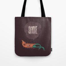 Smoke! Tote Bag