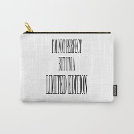 i'm not perfect but i'm a limited edition Carry-All Pouch