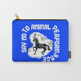 Say NO to Animal Performance - Horse Carry-All Pouch
