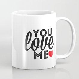 you love me ♡ Coffee Mug