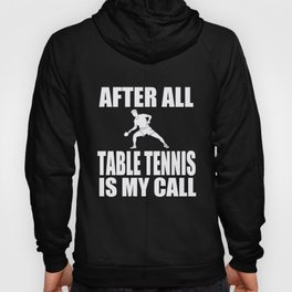 Table Tennis After All Table Tennis Player Gift Hoody