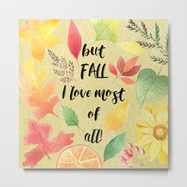 Fall Most of All Metal Print