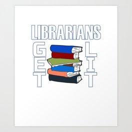 Librarians Get Lit - Librarian Pun Art Print