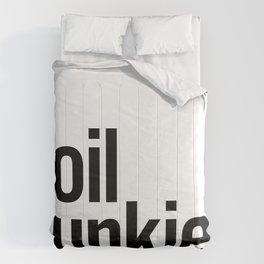 oil junkie Comforters
