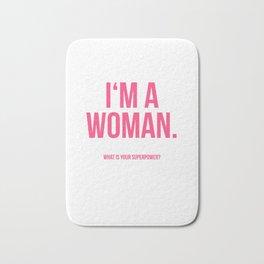 I'am a Woman Bath Mat