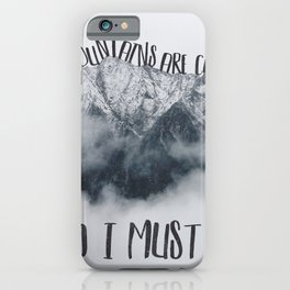 The Mountains are Calling and I Must Go-John Muir Quote and Landscape Typography iPhone Case