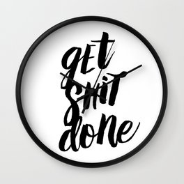 Get Shit Done Black and White Motivational Typography Poster for Office or Workplace Decor Wall Art Wall Clock