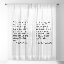 Trying to leave yourself behind - Fitzgerald quote Sheer Curtain