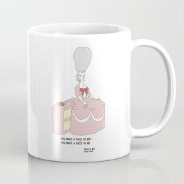 you want a piece of me Coffee Mug