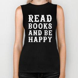 Read Books and Be Happy Biker Tank