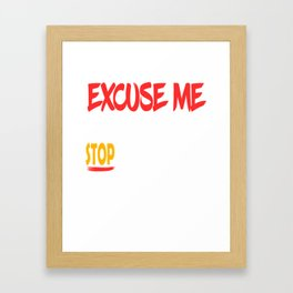 """Excuse Me Tell Your Boobs To Stop Staring At Me"" tee design. Naughty and hilarious gift too!  Framed Art Print"