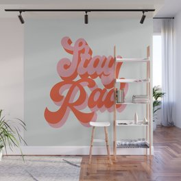 stay rad Wall Mural