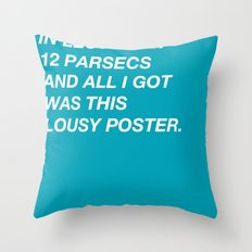 Less Than 12 Parsecs Throw Pillow
