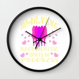 """""""Warning Bachelorette Party in Progress"""" tee for fabulous & extravagant single ladies like you! Wall Clock"""