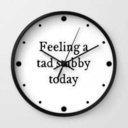 Feeling A Tad Stabby Funny Quote Wall Clock