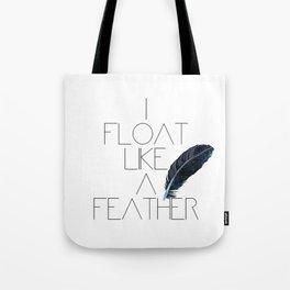 I float like a feather Tote Bag