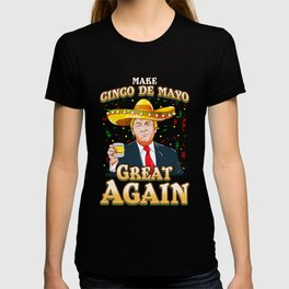 Make Cinco de Mayo Great Again President Trump Gift T-shirt