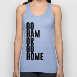 Go Ham Or Go Home Unisex Tank Top