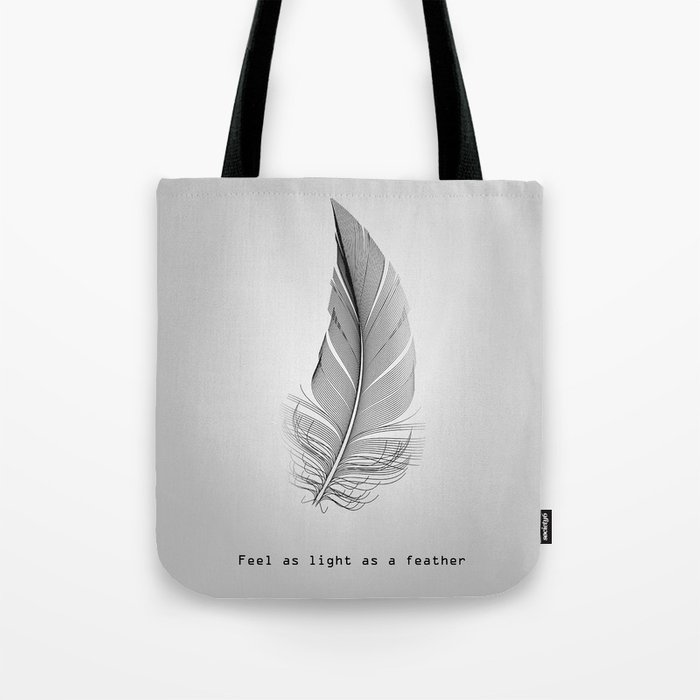 Feel as light as a feather Tote Bag