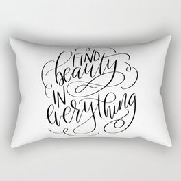 Find Beauty In Everything Rectangular Pillow