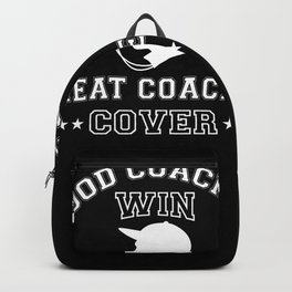 Winner - Good Coaches Win Great Coaches Cover Backpack
