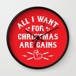 All I Want For Christmas Are Gains (Funny Gym Fitness) Wall Clock