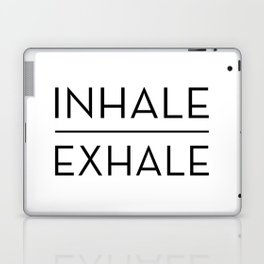 Inhale Exhale Breathe Quote Laptop & iPad Skin