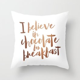 i believe in chocolate Throw Pillow