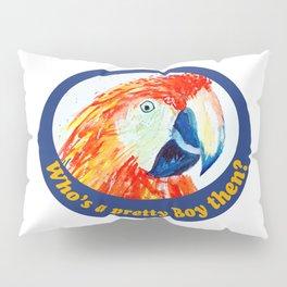 Who's a pretty boy, parrot Pillow Sham