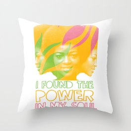 I Found the Power in My Soul Throw Pillow