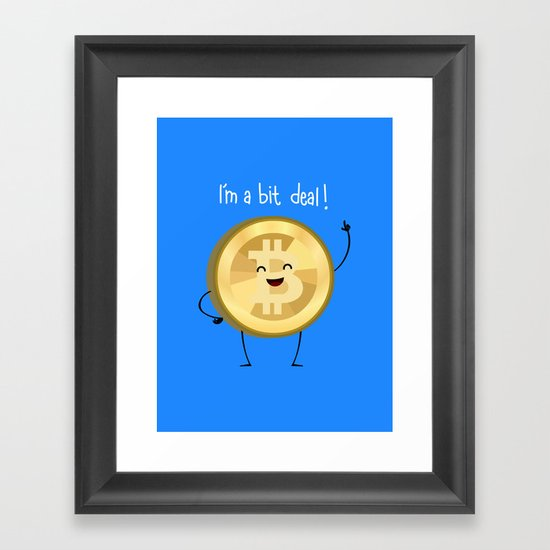 Bit Deal! Framed Art Print