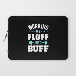 Working My Fluff Into Buff Laptop Sleeve
