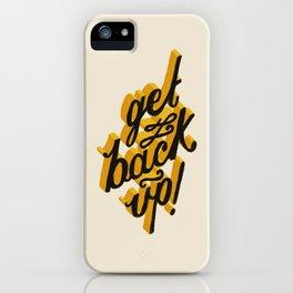 Get Back Up iPhone Case