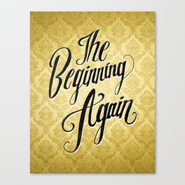 The Beginning Again Canvas Print