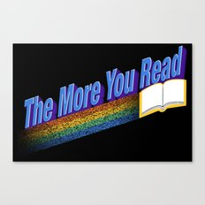 The More You Read... Canvas Print