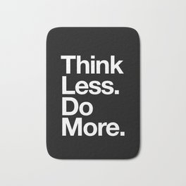 Think Less Do More Inspirational Wall Art black and white typography poster design home wall decor Bath Mat