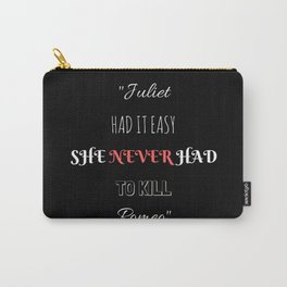 Juliet Had It Easy; She Never Had to Kill Romeo - Richelle Mead (Vampire Academy) Carry-All Pouch
