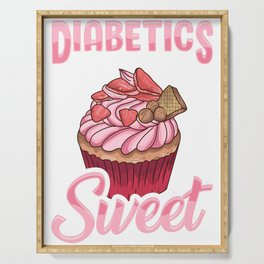 Diabetics Are Naturally Sweet Cute Diabetes Pun Serving Tray