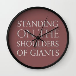 Standing on the Shoulders of Giants Wall Clock