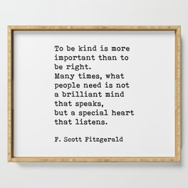 To Be Kind Is More Important, Motivational, F. Scott Fitzgerald Quote Serving Tray
