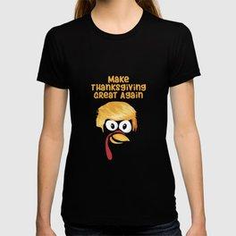 Make Thanksgiving Great Again Trump Turkey Funny Apparel Gift T-shirt