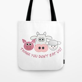 Thank you don't eat us Tote Bag