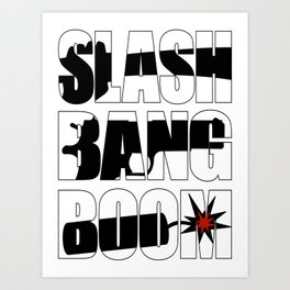 SLASH BANG BOOM! Art Print