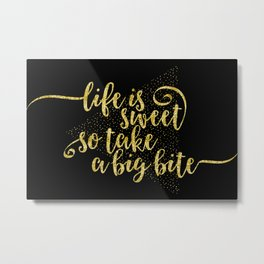 TEXT ART GOLD Life is sweet Metal Print
